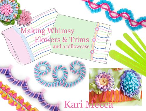 Whimsy Flowers and trims class with pillowcase copy